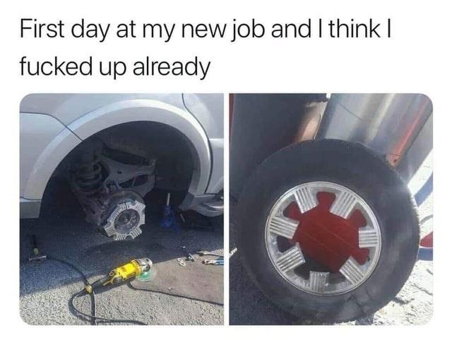 Tire - First day at my new job and I think I fucked up already