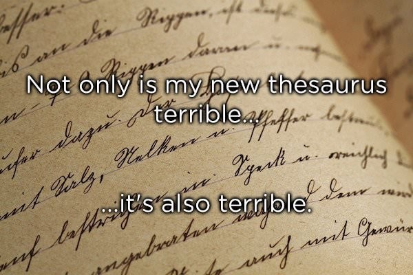 Text - Ja Not only is mynew thesaurus l, alh afthasalso terrible galata