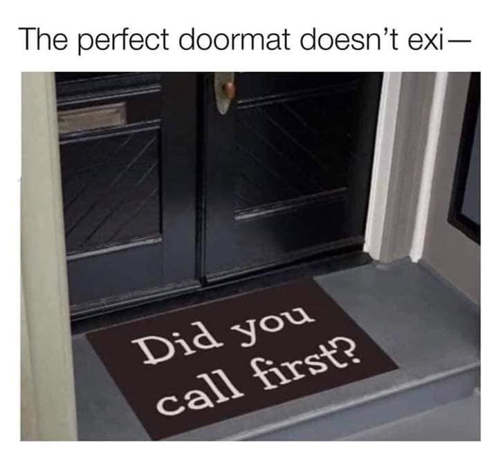 Floor - The perfect doormat doesn't exi Did you call first?
