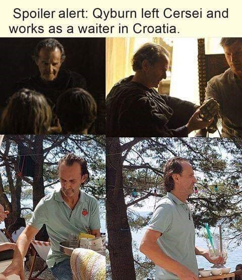 Adaptation - Spoiler alert: Qyburn left Cersei and works as a waiter in Croatia