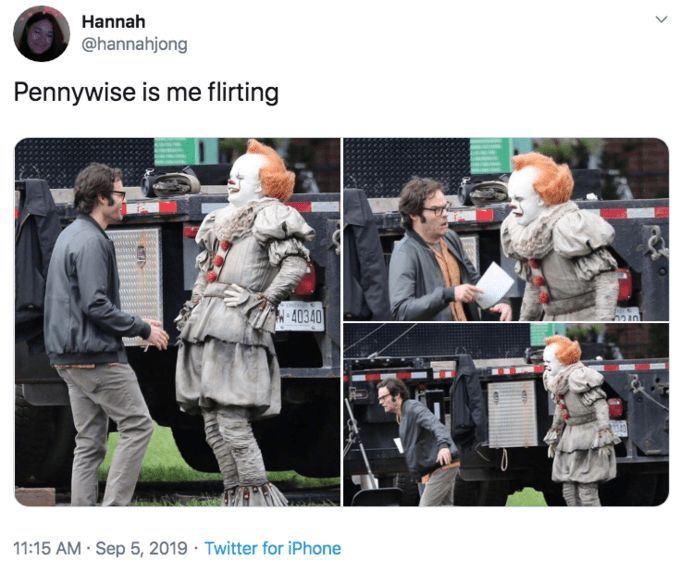 Fur - Hannah @hannahjong Pennywise is me flirting 40340 11:15 AM Sep 5, 2019 Twitter for iPhone