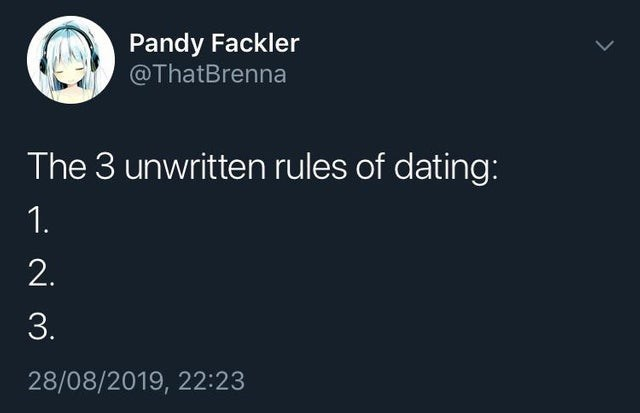 Text - Pandy Fackler @ThatBrenna The 3 unwritten rules of dating: 1. 2. 3. 28/08/2019, 22:23