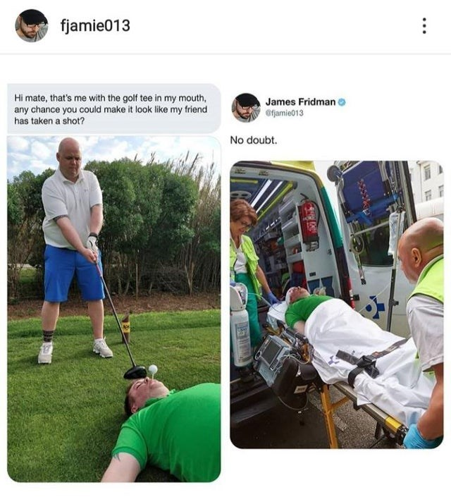 Product - fjamie013 Hi mate, that's me with the golf tee in my mouth, James Fridman jamie013 any chance you could make it look like my friend has taken a shot? No doubt
