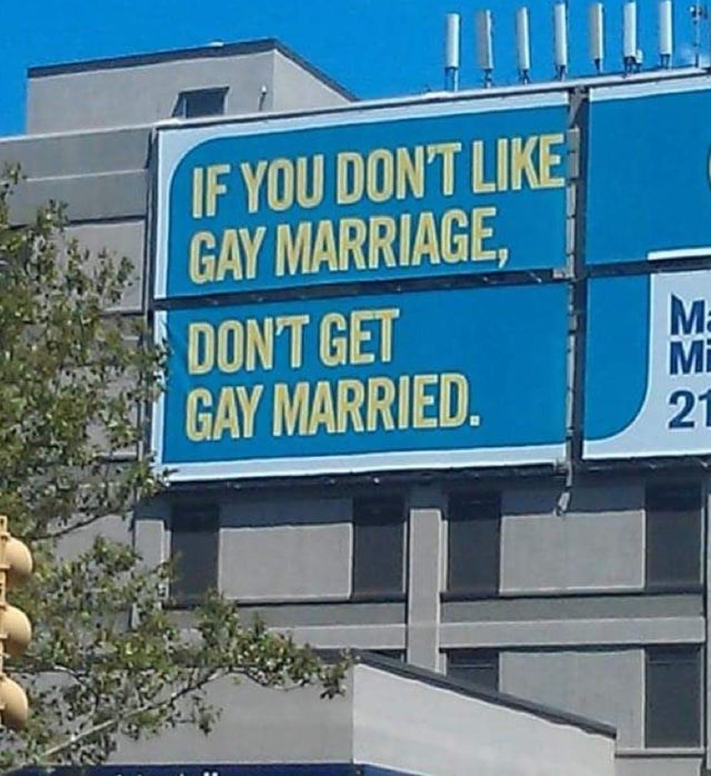 Street sign - IF YOU DONT LIKE GAY MARRIAGE, M Mi 21 DONT GET GAY MARRIED.