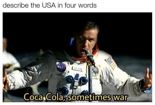 Music - describe the USA in four words Coca Cola, sometimes war