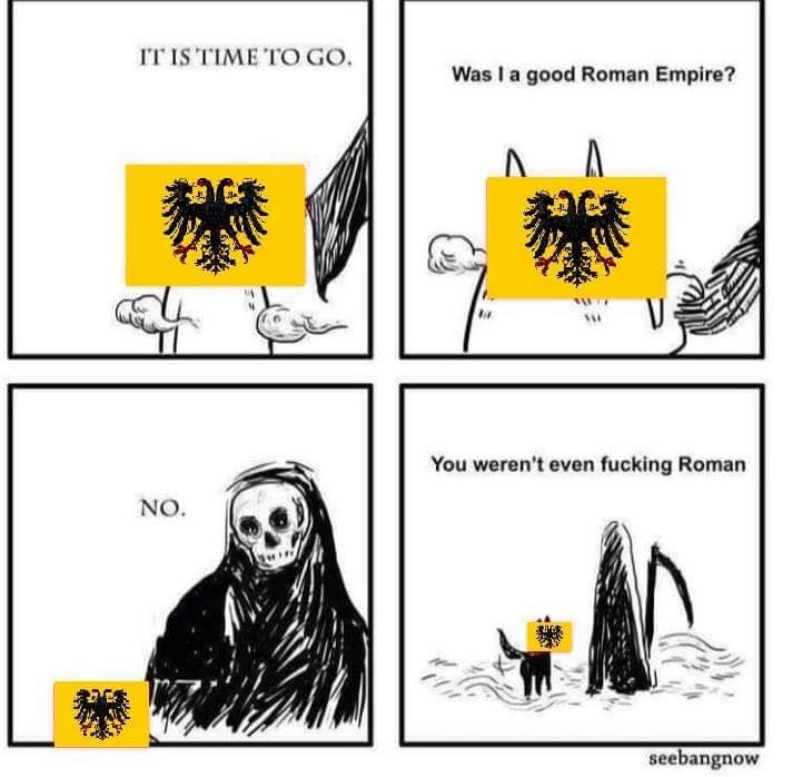 Yellow - IT IS TIME TO GO. Was I a good Roman Empire? You weren't even fucking Roman NO. seebangnow