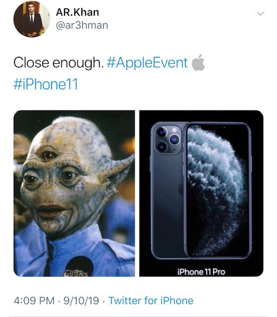 Text - AR.Khan @ar3hman Close enough. #AppleEvent #iPhone11 iPhone 11 Pro 4:09 PM 9/10/19 Twitter for iPhone