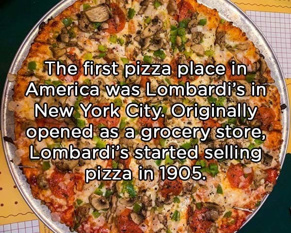 Dish - The first pizza place in America was Lombardi's in New York City Originally opened as a grocery store, Lombardi's started selling pizza in 1905