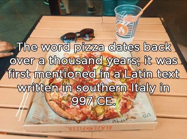 Dish - The word pizza dates back Over a thousand years; it was first mentioned in a Latin text written in southern Italy in 997 CE. NZZID