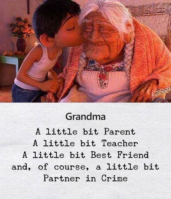 Text - Grandma A little bit Parent A little bit Teacher A little bit Best Friend and, of course, a little bit Partner in Crime