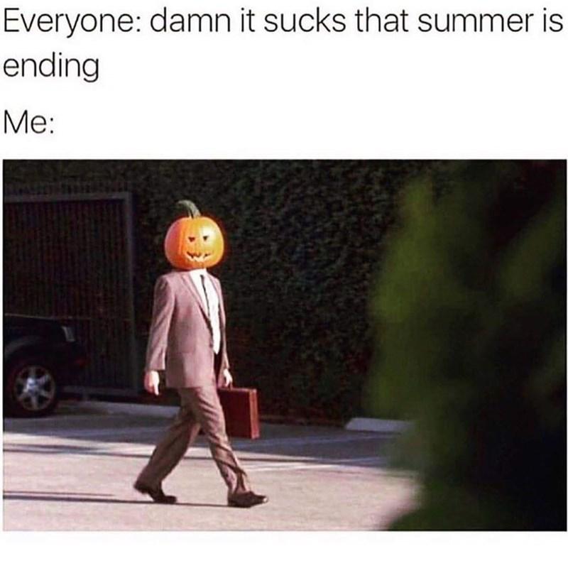 Text - Text - Everyone: damn it sucks that summer is ending Ме: