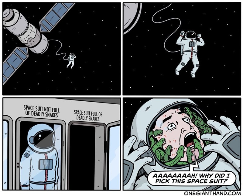 Cartoon - SPACE SUIT NOT FULL OF DEADLY SNAKES SPACE SUIT FULL OF DEADLY SNAKES AAAAAAAAH! WHY DID I PICK THIS SPACE SUIT? ONEGIANTHAND.COM