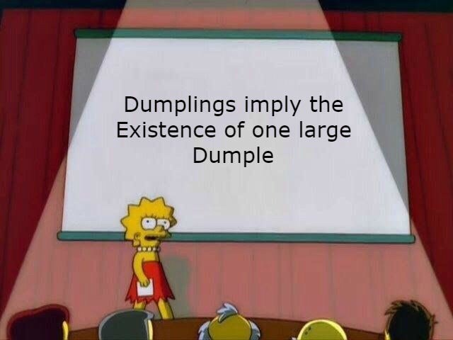 Cartoon - Dumplings imply the Existence of one large Dumple