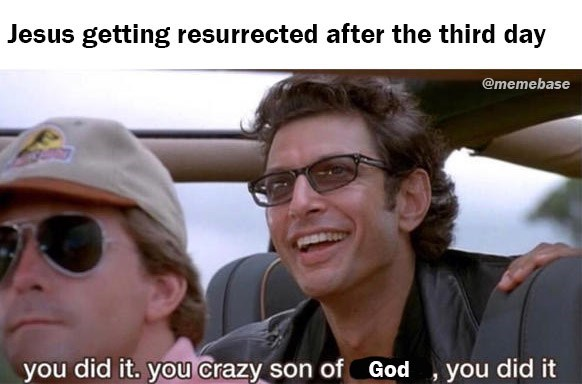Eyewear - Jesus getting resurrected after the third day @memebase you did it. you crazy son of God you did it