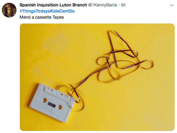 Technology - Spanish Inquisition Luton Branch@1KennyBania 5h #ThingsTodaysKidsCantDo Mend a cassette Tapes
