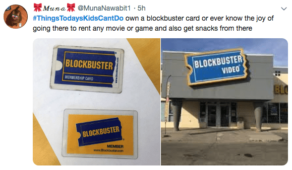 Signage - Muna@MunaNawabit1 5h #ThingsTodaysKidsCant Do own a blockbuster card or ever know the joy of going there to rent any movie or game and also get snacks from there BLOCKBUSTER VIDEO BLOCKBUSTER MENBERSHIP CARD BLO BLOCKBUSTER MEMBER www.Blockbustoroom