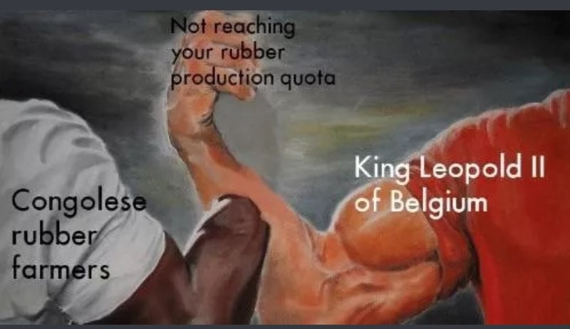 Text - Not reaching your rubber production quota King Leopold II of Belgium Congolese rubber farmers