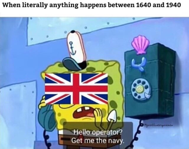Cartoon - When literally anything happens between 1640 and 1940 geedatongmiem Hello operator? Get me the navy.