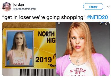 """Face - jordan Follow jordanhammaren """"get in loser we're going shopping"""" #NFID20 NORTH HIG 2019 """"Rai ITTAA AMAS LITTLE BIT"""