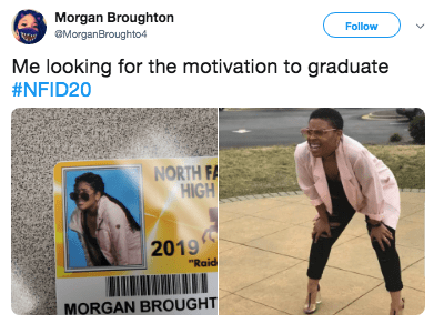 "Adaptation - Morgan Broughton Follow MorganBroughto4 Me looking for the motivation to graduate #NFID20 NORTH FA HIGH 2019 ""Raid MORGAN BROUGHT"