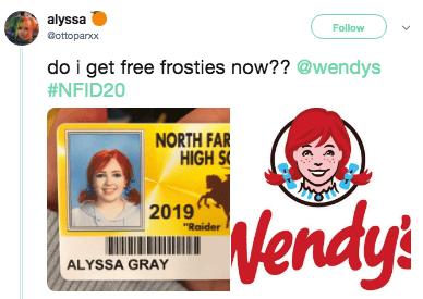"Text - alyssa Follow Gottopanx do i get free frosties now?? @wendys #NFID20 NORTH FAR HIGH S TSTY Vendys 2019 ""Raider ALYSSA GRAY"