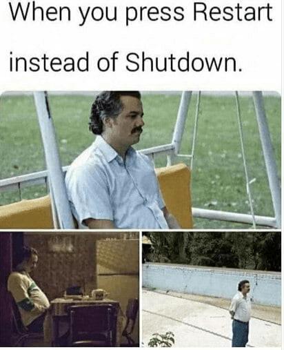 Adaptation - When you press Restart instead of Shutdown.