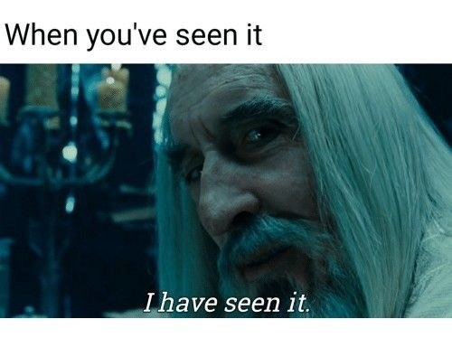 Text - When you've seen it Ihave seen it.