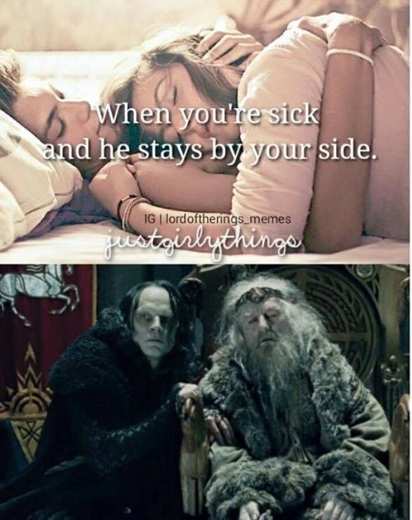 Human - When you re sick and he stays by your side. IG   lordoftherings memes stoislythinge