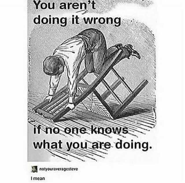 Poster - You aren't doing it wrong if no one knows what you are doing. notyouraveragesteve Imean