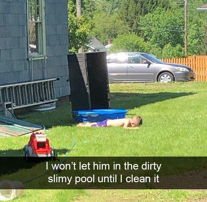 Lawn - I won't let him in the dirty slimy pool until I clean it