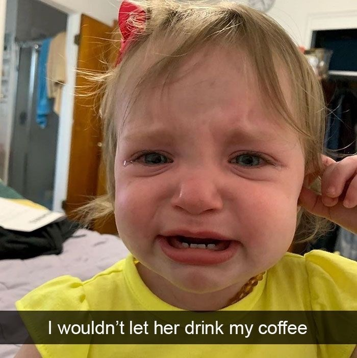 Face - I wouldn't let her drink my coffee