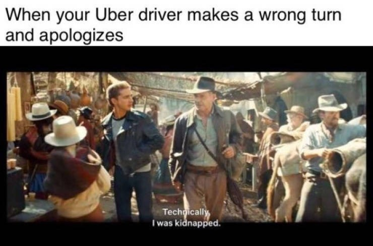 Adaptation - When your Uber driver makes a wrong turn and apologizes Techoically I was kidnapped