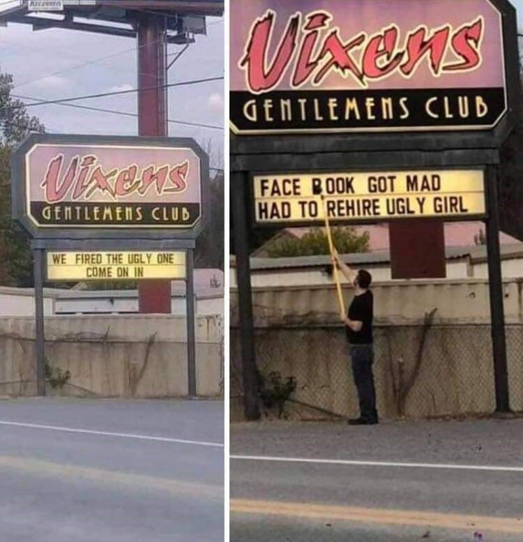Sign - Mixens GENTLEMENS CLUB Ucens FACE BOOK GOT MAD HAD TO REHIRE UGLY GIRL GENTLEMENS CLUB WE FIRED THE UGLY ONE COME ON IN