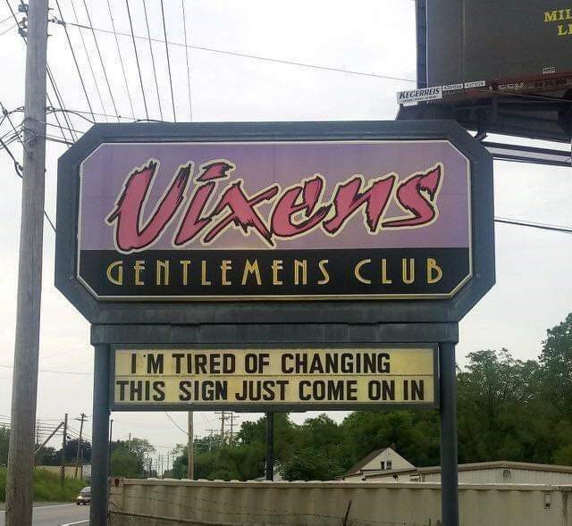 Font - MIL LI KEGERREIS c Visens GENTLEMENS CLUB IM TIRED OF CHANGING THIS SIGN JUST COME ON IN