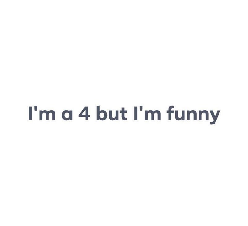 Text - I'm a 4 but I'm funny