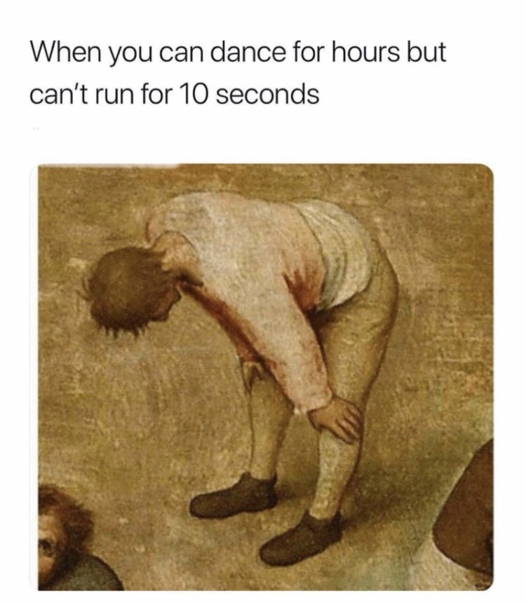 Text - When you can dance for hours but can't run for 10 seconds