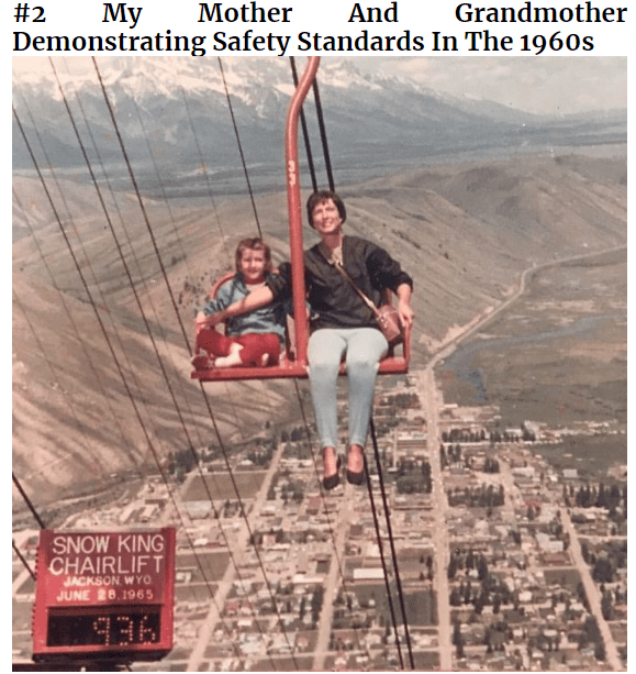 Organism - Mother And Grandmother #2 My Demonstrating Safety Standards In The 1960s SNOW KING CHAIRLIFT JACKSON WYO JUNE 26 1965