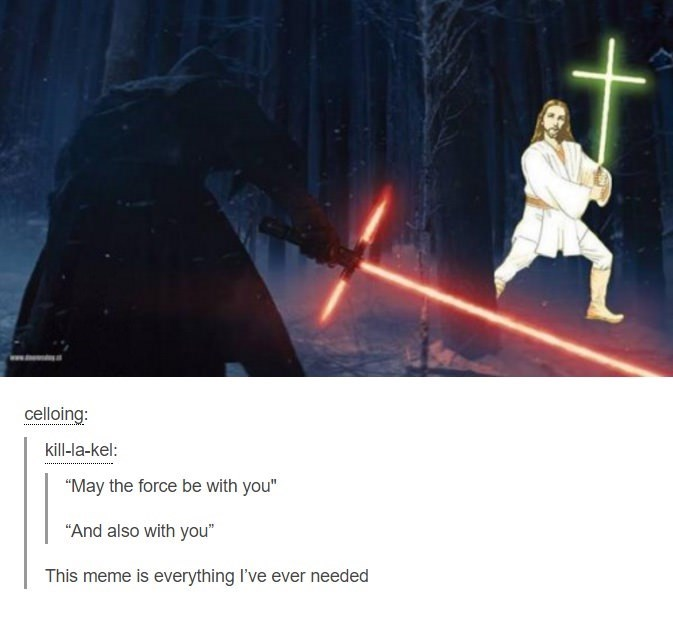 """Darth vader - celloing: kill-la-kel: """"May the force be with you"""" """"And also with you"""" This meme is everything I've ever needed"""