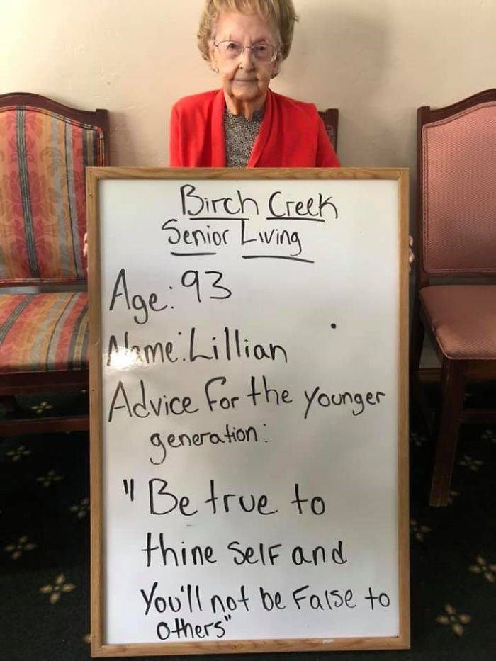 Text - Birch Creek Senior Lving Age 93 Mame Lillian Advice For the younger Jenera tion: Be true to V thine SelF and You'll not be False to Others