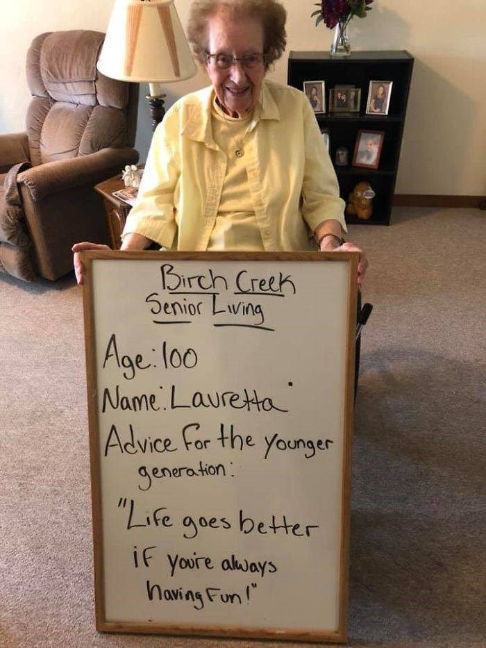 """Text - Birch Creeh Senior Living Age lo0 Name Laureta Advice For the younger Jeneration: """"Life goes better if youre always naving Fun!"""