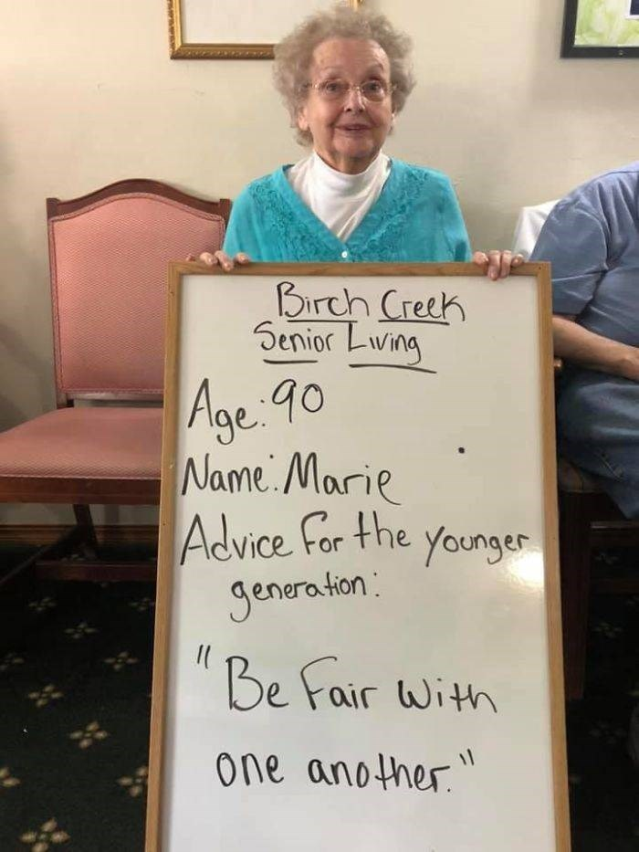 Text - Birch Creeh Senior Lving Age 90 Name Marie Advice For the younger Jeneration Be fair with one another 11