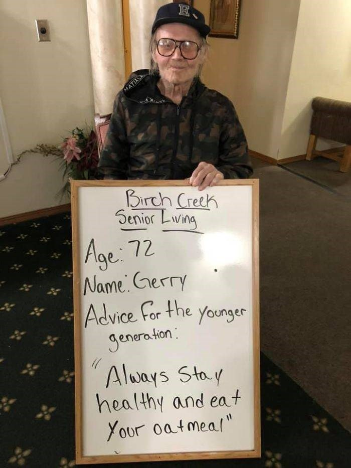 Text - MATIX Birch Creek Senior Lwing Age 72 Name Gerry Advice For the younger Senera tion: Always Stoy healthy and eat Your oatmeal""
