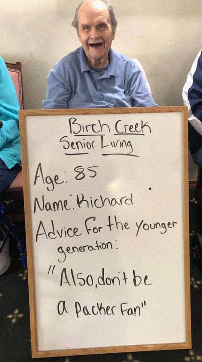 """Text - Birch Creek Senior Ling Age 85 Name Pichard Advice For the younger Jeneraton Also dont be a Pacher Fan"""""""