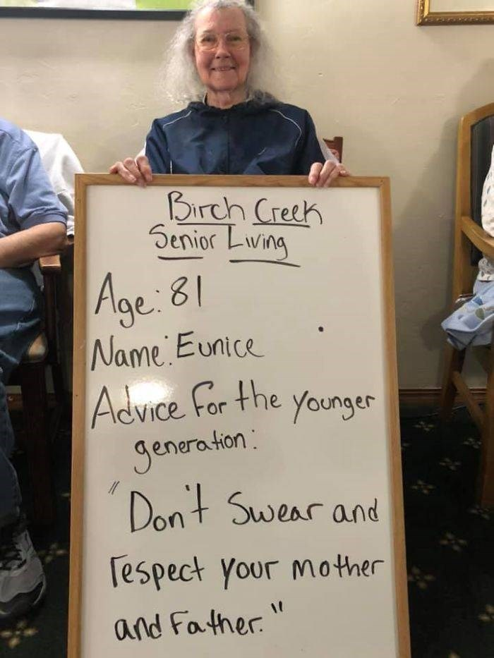 Text - Birch Creek Senior Lwing Age: 81 Name Eunice Advice For the younger Jeneration: Dont Swear and Tespect your mother and Father