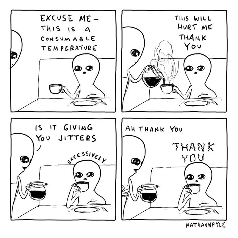 White - EXCUSE ME - THIS WILL HURT ME THIS IS THANK You CONSUMA B LE TEMPERATveE IS IT GIVIANG AH THANK You You JITTERS HANK YOU 55VELY SWEEY EXCE NATHANWPYLE