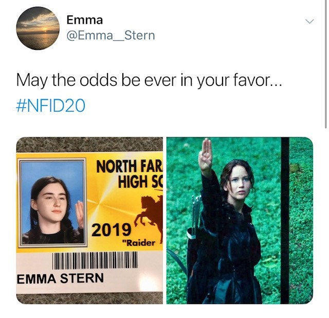 """Text - Emma @Emma_Stern May the odds be ever in your favor... #NFID20 NORTH FAR HIGH S 2019 """"Raider EMMA STERN"""