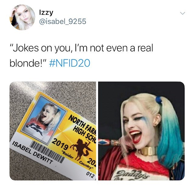 """Face - Izzy @isabel_9255 """"Jokes on you, I'm not even a real blonde!"""" #NFID20 NORTH FARM HIGH SCHO 2019 20A """"Raider Paday's Country"""" ISABEL DEWITT 012"""
