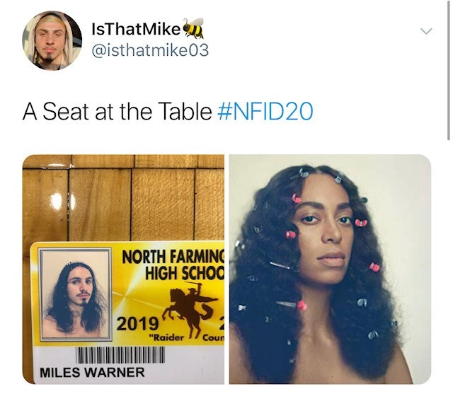 """Face - IsThatMike @isthatmike03 A Seat at the Table #NFID20 NORTH FARMING HIGH SCHOO 2019 """"Raider Coun MILES WARNER"""