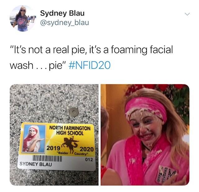 """Text - Sydney Blau @sydney_blau """"It's not a real pie, it's a foaming facial wash..pie"""" #NFID20 NORTH FARMINGTON HIGH SCHOOL 2019 2020 Country """"Raider 012 SYDNEY BLAU"""