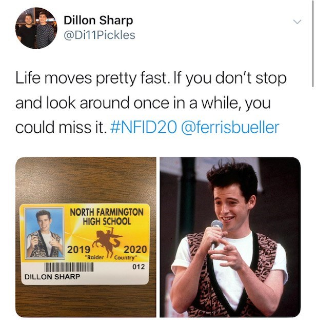 """Text - Dillon Sharp @Di11Pickles Life moves pretty fast. If you don't stop and look around once in a while, you could miss it. #NFID20 @ferrisbueller NORTH FARMINGTON HIGH SCHOOL 2019 2020 Country """"Raider 012 DILLON SHARP"""